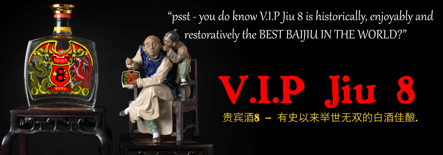 V.I.P Jiu 8 – The Best Baijiu In The World.