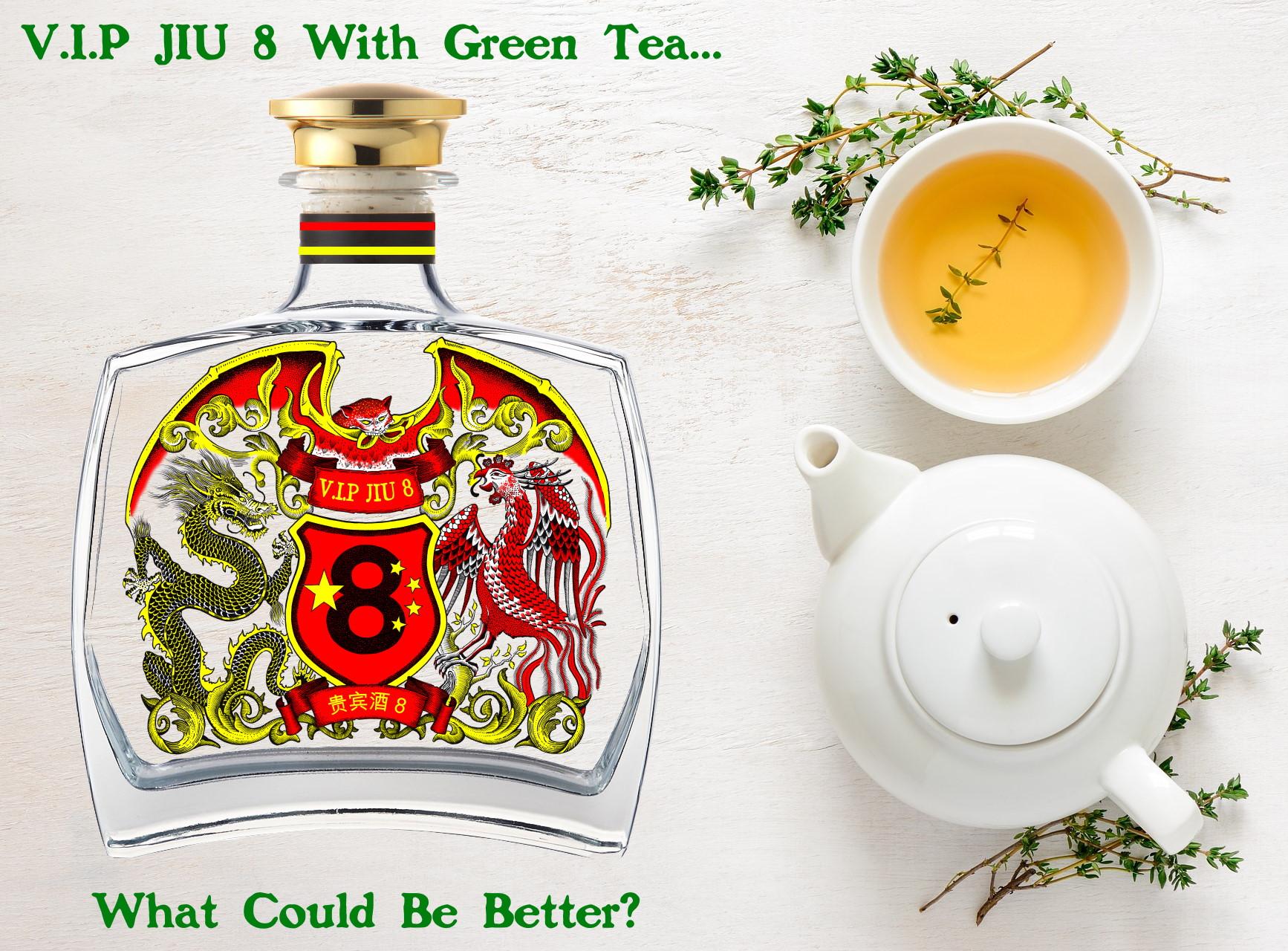 V.I.P Jiu 8 & Green Teas