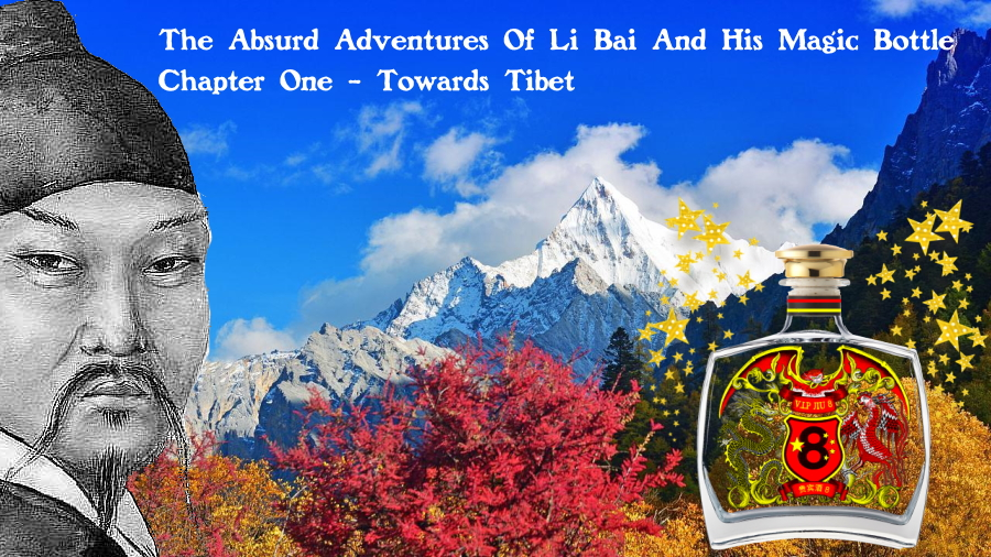 Towards Tibet - Step One - The Absurd Adventures Of Li Bai And His Magic Bottle